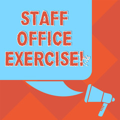 Handwriting text Staff Office Exercise. Concept meaning Promoting physical fitness routine for office staff Color Silhouette of Blank Square Speech Bubble and Megaphone photo