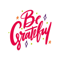 Be Grateful handwritten lettering. Modern brush calligraphy.
