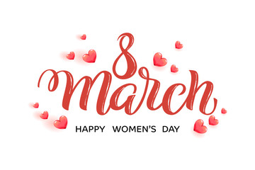 Hand drawn calligraphy 8 March for International Women's Day with 3D hearts. Brush lettering, quote 8 March Happy Women's Day. For holiday greeting card, spring poster, celebration banner, promo.