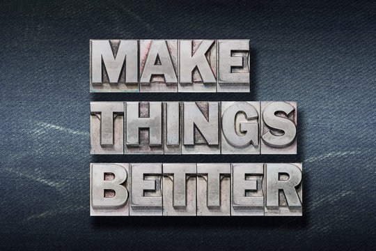 make things better den
