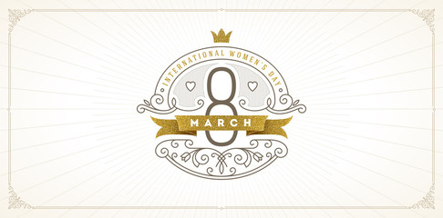 8 March International women's day greeting card - Elegant flourishes frame with number eight, greeting, glitter gold banner and crown. Vector illustration.