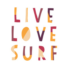 Live Love Surf hand drawn vector lettering illustration. Surfing slogan: live, love and surf. Summer vacation scene. Flat papercut style. Typography t-shirt graphics poster, banner, flyer, postcard.