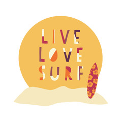 Summer vacation Live Love Surf hand drawn vector illustration. Surfboard in front of beach sunset. Surfing slogan: live, love and surf. Typography, t-shirt graphics, poster, banner, flyer, postcard.