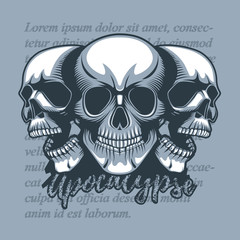 Three skulls looking in different directions, on a vintage background and the words Apocalypse.  Monochromic tattoo style.