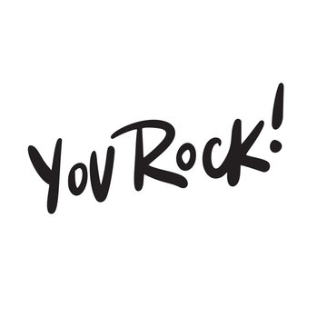 You rock. Funny hand written lettering. Tshirt design.