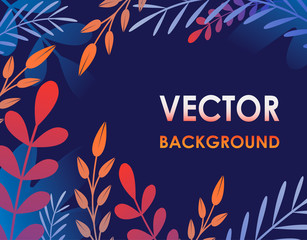 Vector illustration in trendy modern style with leaves, plants, flowers and space for text. Bright gradients colours perfect for banners, cards posters and websites and etc.