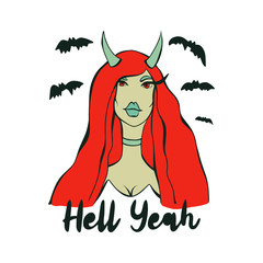 Hell yeah lettering - hand drawn quote for t-shirt print, poster or label. Vector illustration of devil girl with red hair and eyes, green skin, lips and horns isolated on white background