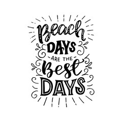 Beach Days Are The Best Days inscription