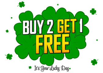 Buy 2 Get 1 Free, Patricks Day sale banner design template. Its your lucky day. Best holiday deal, discount tag, app icon, vector illustration