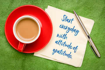 Start every day with attitude of gratitude