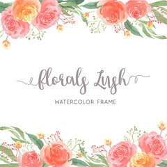 Watercolor florals hand painted with text frame border, lush flowers aquarelle isolated on white background. Design flowers decor for card, save the date, wedding invitation cards, poster.