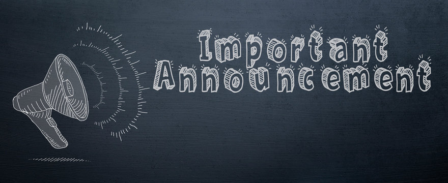 important announcement slogan and speaker symbol  with chalk on chalkboard