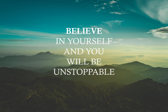"Inspirational life quote with phrase ""believe in yourself and you will be unstoppable"" with mountain background retro style."