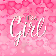 It's a girl calligraphy lettering. Pink 3d background with flying heart balloons. Celebration quote hand written with brush.