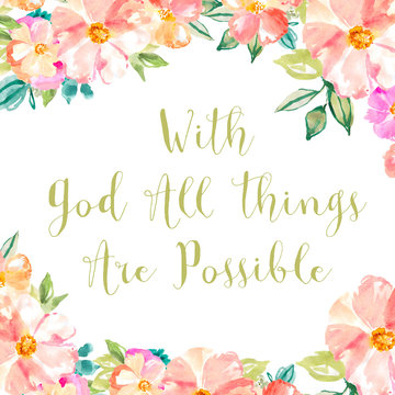 With God All Things Are Possible Quote with Cute Flowers