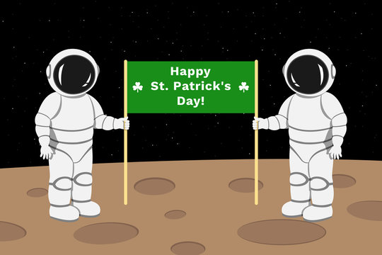 Two astronauts standing on moon surface and holding banner with HAPPY ST. PATRICKS DAY inscription. Vector illustration.