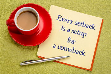 Every setback is a setup for a comeback