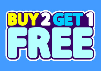 Buy 2 get 1 Free, sale tag, poster design template, discount isolated sticker, vector illustration