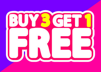 Buy 3 get 1 Free, sale tag, poster design template, discount isolated sticker, vector illustration