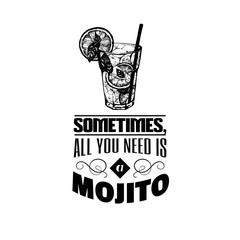 Quote typographical background. Vector illustration of alcoholic cocktail. Hand drawn sketch of mojito with slice of lime and straw. Bar menu design. Cocktail party icon. Template for сard and poster
