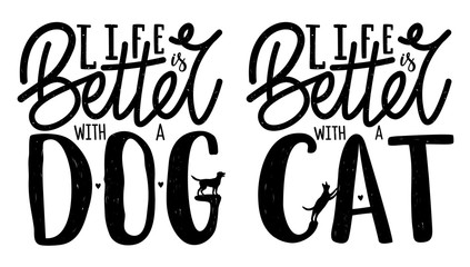 Vector set with domestic animals lettering quotes - Life is better with dog or cat. Typography posters with grunge dots