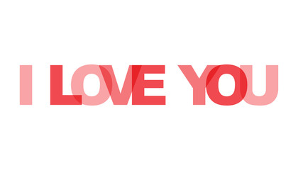 I love you, phrase overlap color no transparency. Concept of simple text for typography poster, sticker design, apparel print, greeting card or postcard. Graphic slogan isolated on white background.