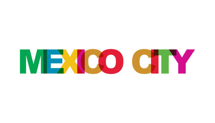 Mexico City, phrase overlap color no transparency. Concept of simple text for typography poster, sticker design, apparel print, greeting card or postcard. Graphic slogan isolated on white background.