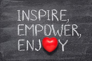 inspire, empower, enjoy