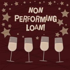 Conceptual hand writing showing Non Performing Loan. Business photo showcasing in default stats within ninety days with no interest Filled Cocktail Wine with Scattered Stars Confetti Stemware
