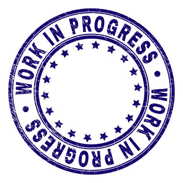 WORK IN PROGRESS stamp seal watermark with distress texture. Designed with round shapes and stars. Blue vector rubber print of WORK IN PROGRESS text with scratched texture.