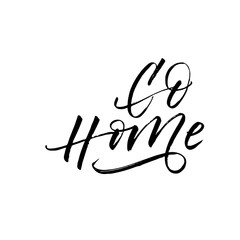 Go home postcard. Hand drawn brush style modern calligraphy. Vector illustration of handwritten lettering.