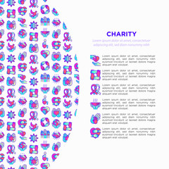 Charity concept with thin line icons: donation, save world, reunion, humanitarian aid, ribbon, medical support, charity to disabled people, life saving. Vector illustration, print media template.