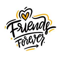 Friends forever quote. Hand drawn vector lettering phrase. Vector illustration