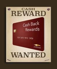 A wanted poster promises a reward and the image on the poster is a cash back rewards credit card.
