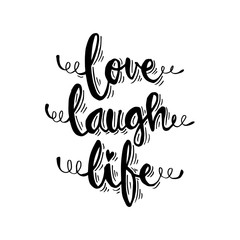 Life, Laugh, Love. Hand Lettered Quote. Modern Calligraphy