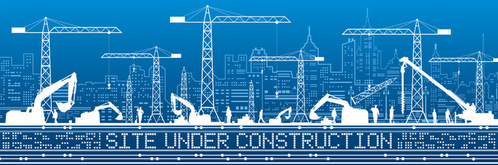 Site Under Construction illustration. Buildings panorama, industrial landscape, Constructional cranes and excavators, urban scene. Vector lines design art
