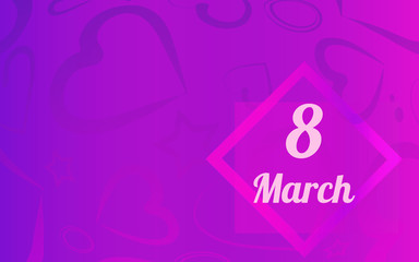 8 March greeting card template. International Women's day