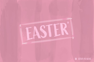 Christian worship and praise. Text : EASTER / Jesus is Alive in watercolor style.