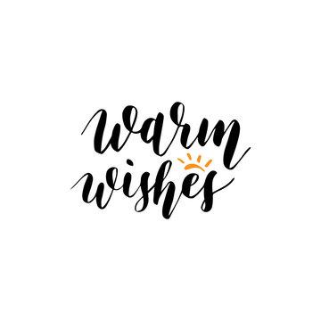 Warm wishes handwritten phrase, calligraphy font vector illustration