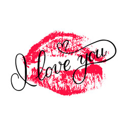 I love you calligraphy lettering with red lipstick kiss isolated on white. Imprint of the lips. Vector template for Valentine's day greeting card, party invitation, flyer, banner etc.