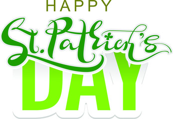 Happy St. Patricks Day lettering text for greeting card. Isolated on white vector illustration