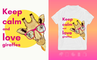 Keep calm and love giraffes slogan. Print for t-shirts and another, trendy apparel design. Hipster animals