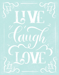 Live laugh love - stylish lettering on blue chalk board vector.