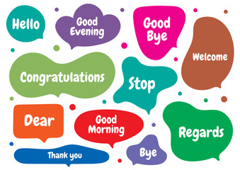 different words of speech in hello, good evening, good bye, welcome, congratulations, stop, dear, good morning, thank you, bye, regards words