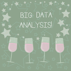 Handwriting text writing Big Data Analysis. Concept meaning complex process of examining large and varied infos sets Filled Cocktail Wine Glasses with Scattered Stars as Confetti Stemware