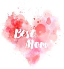 Best mom - abstract painted heart