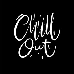Chill Out phrase hand drawn vector lettering. Modern brush calligraphy.