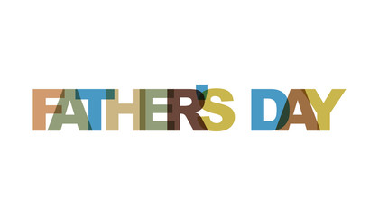 Fathers day, phrase overlap color no transparency. Concept of simple text for typography poster, sticker design, apparel print, greeting card or postcard. Graphic slogan isolated on white background.