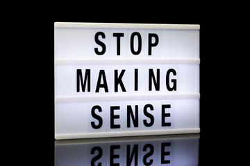 stop making sense, phrase written on lightbox