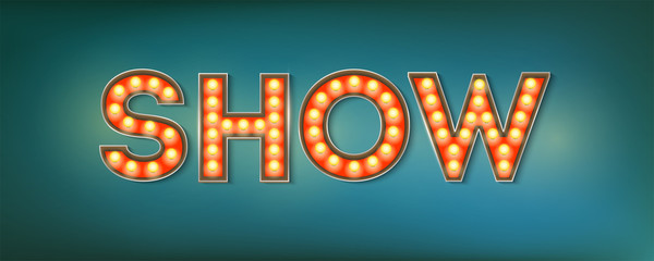 Show. Illuminated street sign in the vintage style. 3d vector illustration on broadway show theme with lighting bulbs and design of text on grunge blue background. Template for posters, cover.